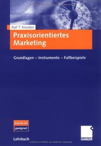 Praxisorientiertes Marketing. Grundlagen - Instrumente - Fallbeispiele free download