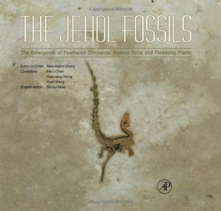 The Jehol Fossils: The Emergence of Feathered Dinosaurs, Beaked Birds and Flowering Plants free download