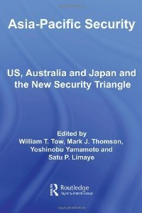 Asia-Pacific Security: US, Australia and Japan and the New Security Triangle (Asian Security Studies) free download