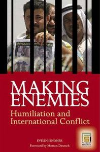 Evelin Lindner - Making Enemies: Humiliation and International Conflict free download