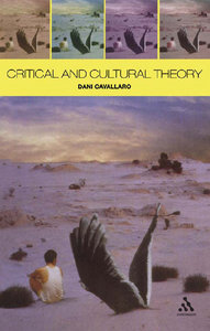 Dani Cavallaro - Critical and Cultural Theory: Thematic Variations free download