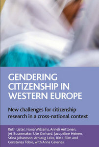 Ruth Lister, Fiona Williams, Anneli Anttonen, Jet Bussemaker, Ute Gerhard - Gendering Citizenship in Western Europe free download