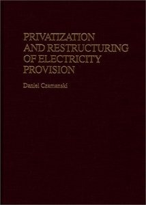Privatization and Restructuring of Electricity Provision free download