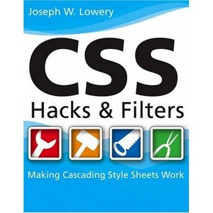 Css Hacks and Filters: Making Cascading Style Sheets Work free download
