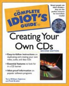 The Complete Idiot's Guide to Creating Your Own CDs free download