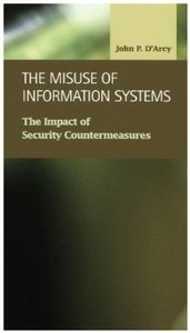 The Misuse of Information Systems: The Impact of Security Countermeasures (Criminal Justice: Recent Scholarship) free download