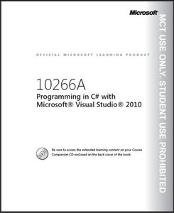 Programming in C# with Microsoft Visual Studio 2010. Trainer Handbook. Vol 1-2. (MS Course 10266A) free download
