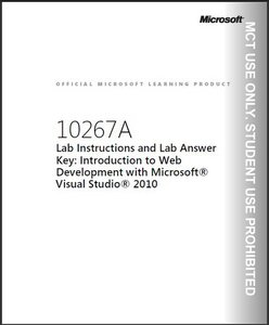 Introduction to Web Development with Microsoft Visual Studio 2010. Lab Manual (MS Course 10267A) free download