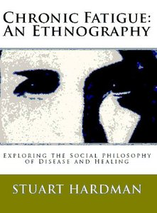 Chronic Fatigue: An Ethnography (Exploring the Social Philosophy of Disease and Healing) free download