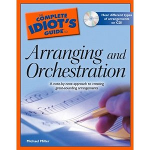 The Complete Idiot's Guide to Arranging and Orchestration by Michael Miller free download
