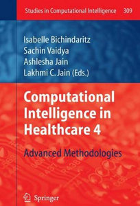 Computational Intelligence in Healthcare 4: Advanced Methodologies (Studies in Computational Intelligence) free download