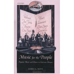 Music for the People: Popular Music and Dance in Interwar Britain free download