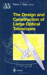 The Design and Construction of Large Optical Telescopes free download