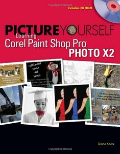 Picture Yourself Learning Corel Paint Shop Pro X2 free download