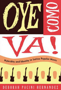 Oye Como Va!: Hybridity and Identity in Latino Popular Music free download