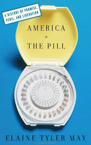 America and the Pill: A History of Promise, Peril, and Liberation free download