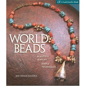 Beading with World Beads: Beautiful Jewelry, Simple Techniques free download