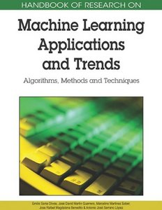 Handbook Of Research On Machine Learning Applications and Trends: Algorithms, Methods and Techniques (2 Volumes) free download