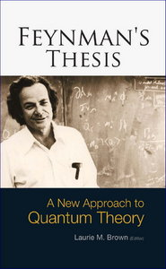 Feynman's Thesis: A New Approach to Quantum Theory free download