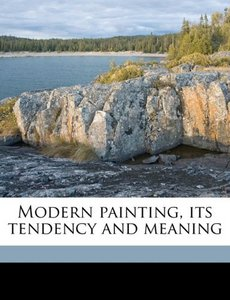 Modern painting, its tendency and meaning free download