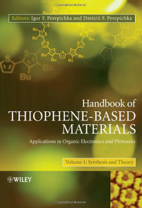 Handbook of Thiophene-Based Materials: Applications in Organic Electronics and Photonics, 2 Volume Set free download