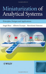 Miniaturization of Analytical Systems: Principles, Designs and Applications free download