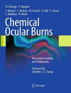 Chemical Ocular Burns: New Understanding and Treatments free download