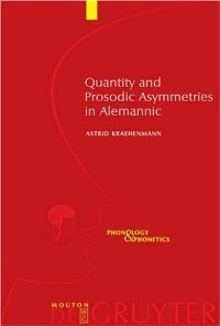 Quantity and Prosodic Asymmetries in Alemannic: Synchronic and Diachronic Perspectives (Phonology and Phonetics, 5) free download