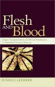 Flesh and Blood: Organ Transplantation and Blood Transfusion in 20th Century America free download
