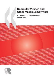 Computer Viruses and Other Malicious Software: A Threat to the Internet Economy free download