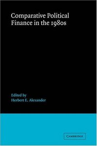Comparative Political Finance in the 1980s (Advances in Political Science) free download