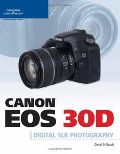 Canon EOS 30D Guide to Digital SLR Photography free download