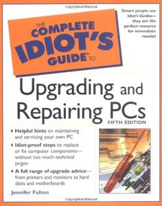 The Complete Idiot's Guide to Upgrading and Repairing PCs free download