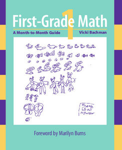 First-Grade Math: A Month-To-Month Guide free download