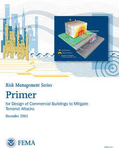Primer for Design of Commercial Buildings to Mitigate Terrorist Attacks: Providing Protection to People and Buildings free download