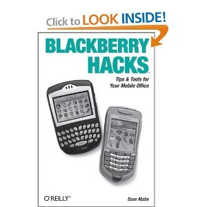 Blackberry Hacks: Tips Tools for Your Mobile Office free download