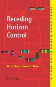 Receding Horizon Control: Model Predictive Control for State Models free download