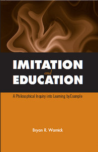 Bryan R. Warnick - Imitation and Education: A Philosophical Inquiry into Learning by Example free download