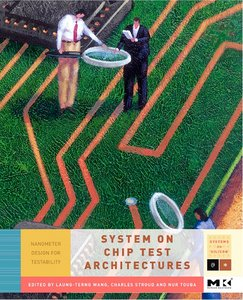 System-on-Chip Test Architectures: Nanometer Design for Testability free download