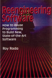 Reengineering Software: How to Reuse Programming to Build New, State-of-the-Art Software free download