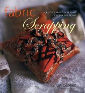 Fabric Scrapping: Creative and Fun Sewing Ideas for the Home free download