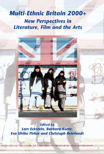 Lars Eckstein, B. Korte, Eva Ulrike Pirker - Multi-Ethnic Britain 2000 : New Perspectives in Literature, Film and the Arts free download