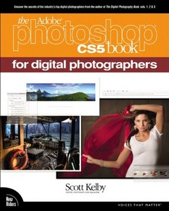 The Adobe Photoshop CS5 Book for Digital Photographers by Scott Kelby free download