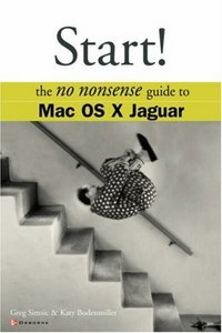 Start!: The No Nonsense Guide to Mac OS X Jaguar free download