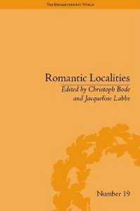 Romantic Localities: Europe Writes Place (The Enlightenment World) free download