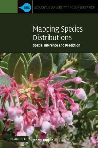 Mapping Species Distributions: Spatial Inference and Prediction (Ecology, Biodiversity and Conservation) free download