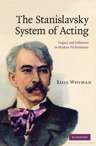 Rose Whyman - The Stanislavsky System of Acting: Legacy and Influence in Modern Performance free download