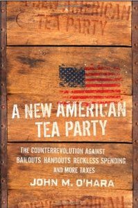 A New American Tea Party: The Counterrevolution Against Bailouts, Handouts, Reckless Spending, and More Taxes free download
