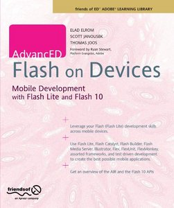 AdvancED Flash on Devices: Mobile Development with Flash Lite and Flash 10 free download