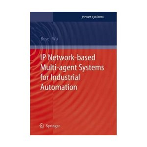 IP Network-based Multi-agent Systems for Industrial Automation: Information Management free download
